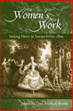 Women's Work : Making Dance in Europe Before 1800, , 0299225305
