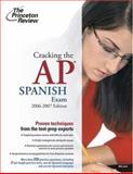 Cracking the AP Spanish Exam, 2006-2007, Mary Leech and Princeton Review Staff, 0375765301