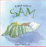 Good Night, Sam, Marie-Louise Gay, 088899530X
