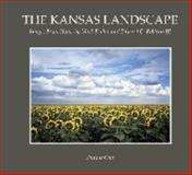 The Kansas Landscape Vol 1 : Images from Home by Mark Feiden and Edward C. Robison III, Feiden, Mark L., 0977475301