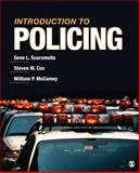 Introduction to Policing, Scaramella, Gene L. and McCamey, William P., 1412975301