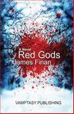 Red Gods, James Finan, 1494775301