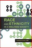 Race and Ethnicity in a Welfare Society, Williams, Jane and Williams, Charlotte, 0335225306