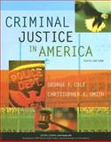 Criminal Justice in America, Cole, George F. and Smith, Christopher E., 0495095303