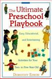 The Ultimate Preschool Play Book : Easy, Educational, and Entertaining Activities for Your Two-to-Five-Year-Old, Einon, Dorothy, 0809225301