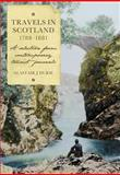 Travels in Scotland, 1788-1881 : A Selection from Contemporary Tourist Journals, , 0906245303