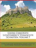 Georg Christoph Lichtenberg'S Vermischte Schriften, Volume 5, Georg Christoph Lichtenberg and Ludwig Christian Lichtenberg, 1147575304