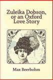 Zuleika Dobson, or an Oxford Love Story, Max Beerbohm, 1481275305