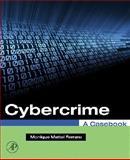 Cybercrime: A Casebook, Ferraro, Monique, 0123705312