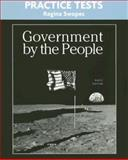 Government by the People Practice Tests, Basic Edition, Swopes, Regina and Magleby, David B., 0132235315