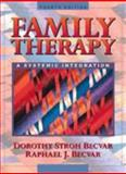 Family Therapy : A Systemic Integration, Becvar, Dorothy Stroh and Becvar, Raphael J., 0205285317