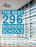 The Best 296 Business Schools 2013, Princeton Review, 0307945316