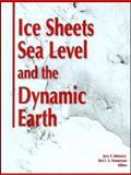 Ice Sheets, Sea Level and the Dynamic Earth, John M. Wahr, 0875905315