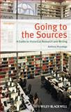 Going to the Sources : A Guide to Historical Research and Writing, Brundage, Anthony, 1118515315