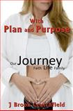 With Plan and Purpose, J. Crutchfield, 1475085311