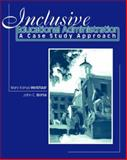 Inclusive Educational Administration : A Case Study Approach, Weishaar, Mary Konya and Borsa, John, 007290531X