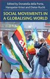 Social Movements in a Globalizing World, Della Porta, Donatella, 023023531X