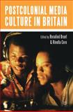 Postcolonial Media Culture in Britain, , 0230545319