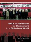 NGOs As Advocates for Development in a Globalising World, Rugendyke, Barbara, 0415395313