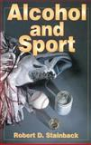 Alcohol and Sport, Stainback, Robert D., 0873225317