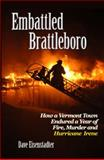 Embattled Brattleboro, Dave Eisenstadter, 0982985312