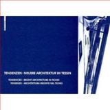 Tendenzen - Neuere Architektur Im Tessin : Tendencies - Recent Architecture in Ticinotendenze - Architettura Recente Nel Ticino, , 3034605315