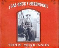 Las Once y Sereno : Tipo Mexicanos Del Siglo XIX, Barros Cristina (introd. y selec.), 9681645316
