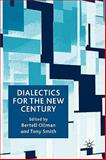 Dialectics for the New Century, Ollman, Bertell, 0230535313