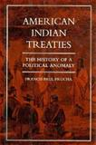 American Indian Treaties : The History of a Political Anomaly, Prucha, Francis P., 0520085310