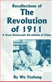 Recollections of the Revolution Of 1911, Wu Yuzhang, 089875531X