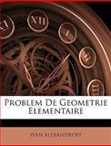 Problem de Geometrie Elementaire, Ivan Alexandroff, 1147995311