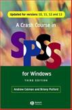 A Crash Course in SPSS for Windows, Briony Pulford and Andrew M. Colman, 1405145315