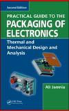Practical Guide to the Packaging of Electronics : Thermal and Mechanical Design and Analysis, Jamnia, Ali, 1420065319