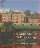 The Architecture of Sir Ernest George, Grainger, Hilary J., 1904965318