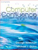 Computer Confluence Complete : Tomorrow's Technology and You, Quinn, Michael and Beekman, George, 013152531X