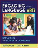 Engaging in the Language Arts : Exploring the Power of Language, Ogle, Donna and Beers, James W., 013299531X