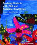 Teaching Students with Mild and Moderate Disabilities : Research-Based Practices, Cohen, Libby G. and Spenciner, Loraine J., 0135035317