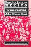 Revolutionary Mexico - the Coming and Process of the Mexican Revolution 10th Edition
