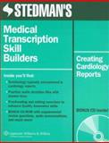 Medical Transcription Skill Builders : Creating Cardiology Reports, Stedman's Medical Dictionary Staff, 078175531X