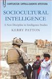 Sociocultural Intelligence : A New Discipline in Intelligence Studies, Patton, Kerry, 1441155317