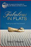 Fabulous in Flats, Mary T. Wagner, 146201531X