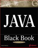 Java Black Book : The Java Book Programmers Turn to First, Holzner, Steven, 1576105318
