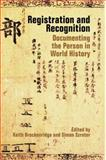 Registration and Recognition : Documenting the Person in World History, Simon Szreter, 0197265316