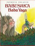 Babushka Baba Yaga, Patricia Polacco, 0399225315
