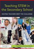 Teaching Stem in the Secondary School : Helping Teachers Meet the Challenge, Banks, Frank and Barlex, David, 0415675316