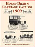 Horse-Drawn Carriage Catalog, 1909, Elkhart Carriage and Harness Manufacturing Co. Staff, 0486415317