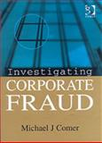 Investigating Corporate Fraud, Comer, Michael J., 0566085313
