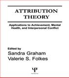 Attribution Theory : Applications to Achievement, Mental Health, and Interpersonal Conflict, , 0805805311