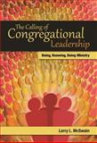 The Calling of Congregational Leadership, Larry L. McSwain, 0827205317