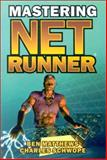 Mastering Netrunner, Ben Matthews and Charles Schwope, 1556225318